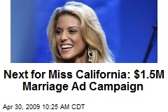Next for Miss California: $1.5M Marriage Ad Campaign