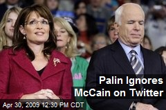 Palin Ignores McCain on Twitter