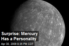 Surprise: Mercury Has a Personality