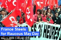 France Steels for Raucous May Day
