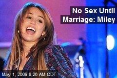 No Sex Until Marriage: Miley