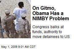On Gitmo, Obama Has a NIMBY Problem