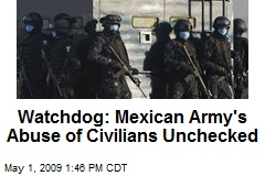 Watchdog: Mexican Army's Abuse of Civilians Unchecked