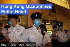 Hong Kong Quarantines Entire Hotel