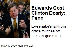 Edwards Cost Clinton Dearly: Penn