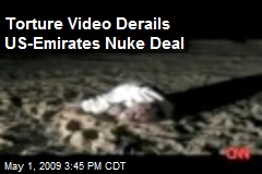 Torture Video Derails US-Emirates Nuke Deal