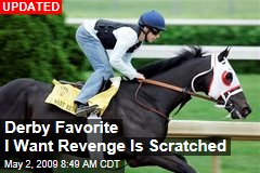Derby Favorite I Want Revenge Is Scratched