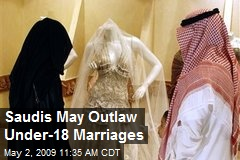 Saudis May Outlaw Under-18 Marriages