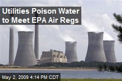 Utilities Poison Water to Meet EPA Air Regs