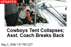 Cowboys Tent Collapses; Asst. Coach Breaks Back