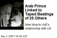 Arab Prince Linked to Taped Beatings of 25 Others