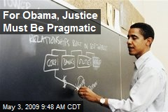 For Obama, Justice Must Be Pragmatic
