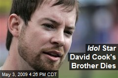 Idol Star David Cook's Brother Dies