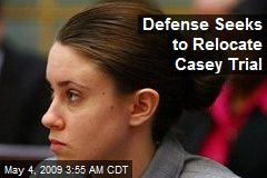 Defense Seeks to Relocate Casey Trial