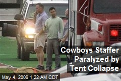 Cowboys Staffer Paralyzed by Tent Collapse