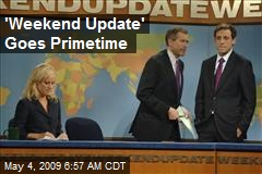 'Weekend Update' Goes Primetime