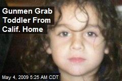 Gunmen Grab Toddler From Calif. Home