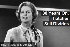 30 Years On, Thatcher Still Divides