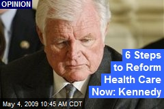 6 Steps to Reform Health Care Now: Kennedy