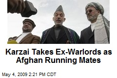 Karzai Takes Ex-Warlords as Afghan Running Mates