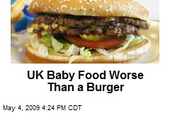 UK Baby Food Worse Than a Burger