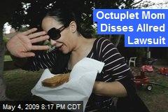 Octuplet Mom Disses Allred Lawsuit