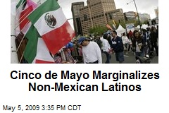 Cinco de Mayo Marginalizes Non-Mexican Latinos