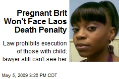 Pregnant Brit Won't Face Laos Death Penalty