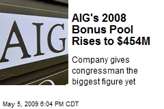 AIG's 2008 Bonus Pool Rises to $454M