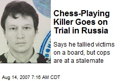 Chess-Playing Killer Goes on Trial in Russia
