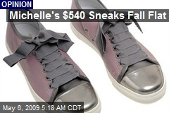 Michelle's $540 Sneaks Fall Flat