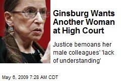 Ginsburg Wants Another Woman at High Court