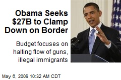 Obama Seeks $27B to Clamp Down on Border