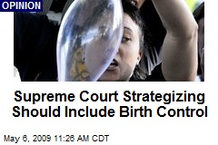 Supreme Court Strategizing Should Include Birth Control