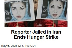 Reporter Jailed in Iran Ends Hunger Strike