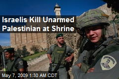 Israelis Kill Unarmed Palestinian at Shrine