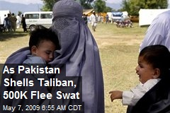 As Pakistan Shells Taliban, 500K Flee Swat