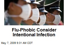 Flu-Phobic Consider Intentional Infection