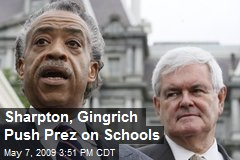 Sharpton, Gingrich Push Prez on Schools
