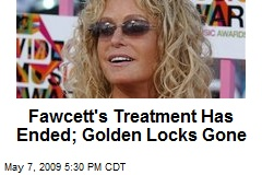 Fawcett's Treatment Has Ended; Golden Locks Gone