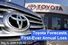Toyota Forecasts First-Ever Annual Loss