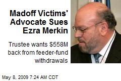 Madoff Victims' Advocate Sues Ezra Merkin