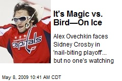 It's Magic vs. Bird—On Ice