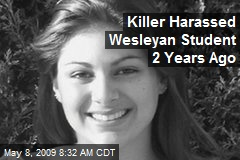 Killer Harassed Wesleyan Student 2 Years Ago