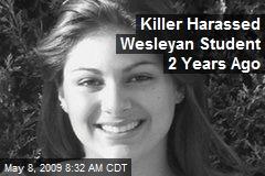 Killer Harassed Wesleyan Student 2 Years Ago