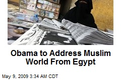 Obama to Address Muslim World From Egypt