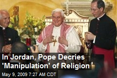 In Jordan, Pope Decries 'Manipulation' of Religion