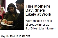 This Mother's Day, She's Likely at Work