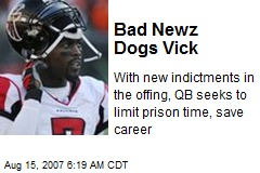 Bad Newz Dogs Vick