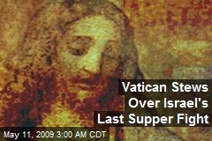 Vatican Stews Over Israel's Last Supper Fight
